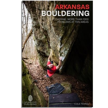 Arkansas Bouldering. Rock climbing guidebook.